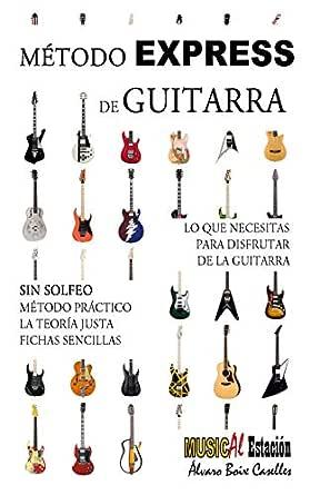 MÉTODO EXPRESS DE GUITARRA: Método de guitarra práctico, muy ...
