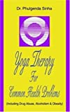 img - for Yoga Therapy For Common Health Problems: (Including Drug Abuse, Alcoholism & Obesity) Paperback July 18, 2005 book / textbook / text book