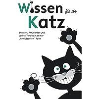 """Wissen für die Katz: Skurriles, Amüsantes und Verblüffendes in seiner """"unnützesten"""" Form"""