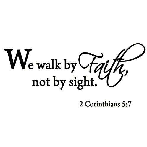 We Walk By Faith Not By Sight 2 Corinthians 5:7 Wall Decal Q