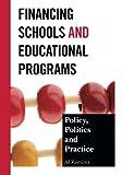 Financing Schools and Educational Programs, Al Ramirez, 1475801777