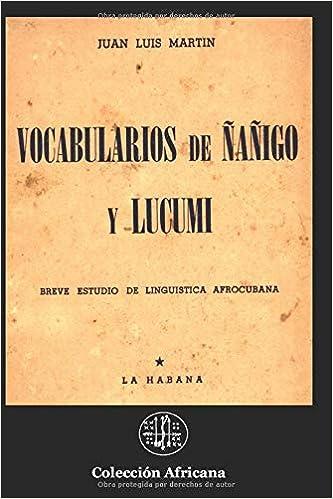 VOCABULARIOS DE ÑAÑIGO Y LUKUMI: Breve estudio de ...