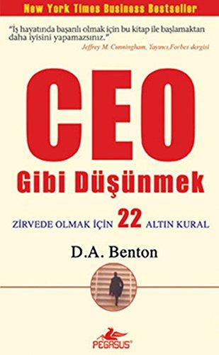 CEO Gibi Düşünmek : Zirvede Olmak İçin 22 Altın Kural pdf epub