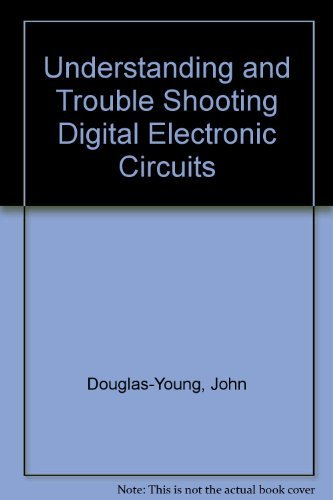 Understanding and Troubleshooting Digital Electronic Circuits