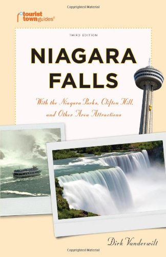 Niagara Falls: With the Niagara Parks, Clifton Hill, and Other Area Attractions (Tourist Town Guides)