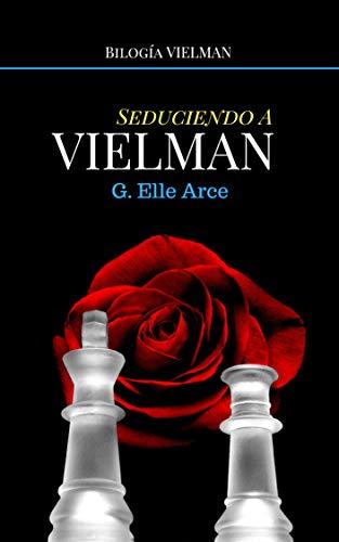 Bilogía Vielman: Secuestrando, Sacrificando y Seduciendo a Vielman