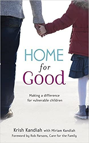 Home for Good: Making a Difference for Vulnerable Children by Krish Kandiah (2014-10-09)