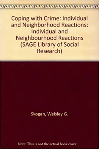Coping with crime individual and neighborhood reactions sage coping with crime individual and neighborhood reactions sage library of social research v 124 wesley g skogan michael g maxfield 9780803916326 fandeluxe Choice Image