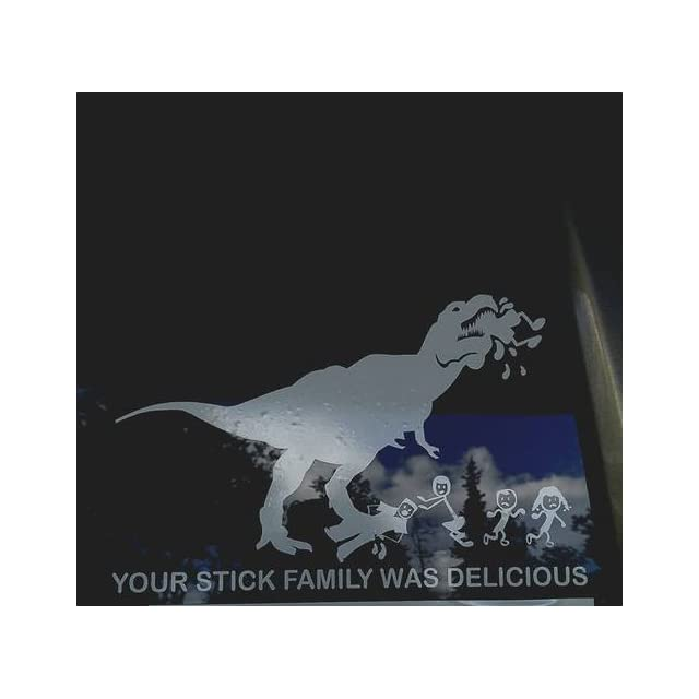 Your Stick Family Was Delicious T Rex   Vinyl Decal Sticker