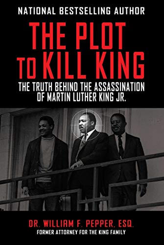 The Plot to Kill King: The Truth Behind the Assassination of Martin Luther King -
