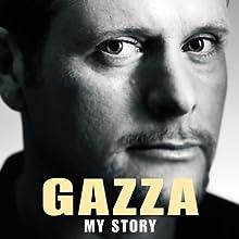 Gazza: My Story Audiobook by Paul Gascoigne Narrated by Christian Rodska