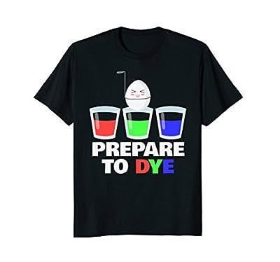 Funny Easter Egg Dye T-Shirt