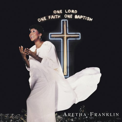 One Lord, One Faith, One Baptism by Aretha Franklin (2003-05-06)