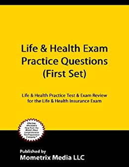 Life & Health Exam Practice Questions (First Set): Life & Health Practice Test & Exam Review for the Life & Health Insurance Exam by [Life/Health Exam Secrets Test Prep Team]