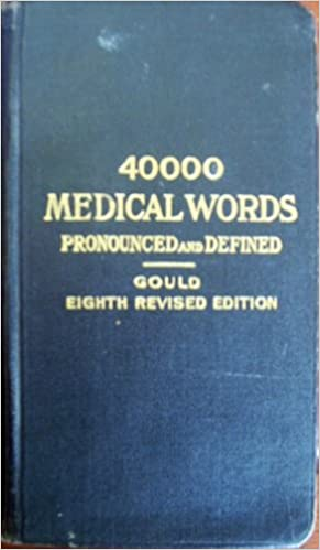 19fea0bfbfc85 40000 Medical Words Pronounced and Defined  A Pocket Medical Dictionary  Giving the Pronunciation and Definition of the Principal Words Used in  Medicine and ...