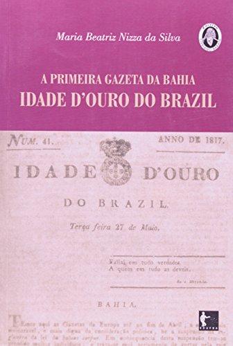 Primeira Gazeta da Bahia: Idade DÇouro do Brazil