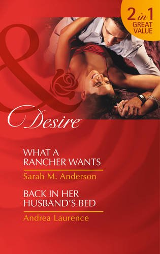 book cover of What a Rancher Wants / Back in Her Husband\'s Bed