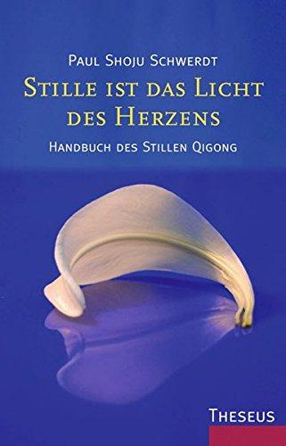 stille-ist-das-licht-des-herzens-handbuch-des-stillen-qigong
