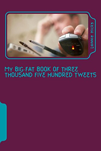 My Big Fat Book of Three Thousand Five Hundred Tweets