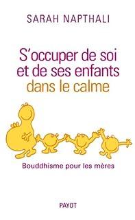 S'occuper de soi et de ses enfants dans le calme : bouddhisme pour les mères, Napthali, Sarah