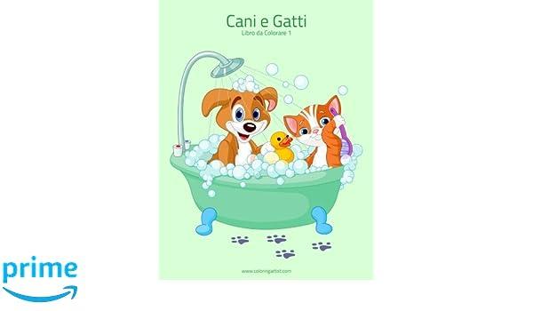 Cani E Gatti Libro Da Colorare 1 Volume 1 Italian Edition Nick