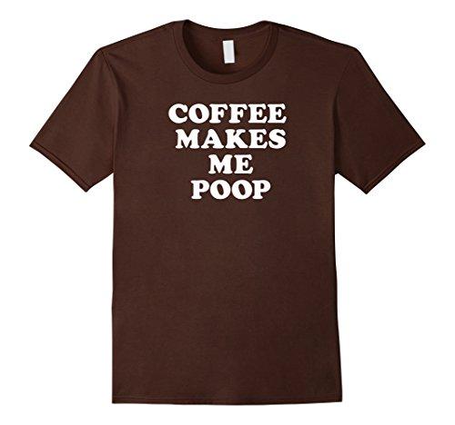 Men's Coffee Makes Me Poop Medium Brown