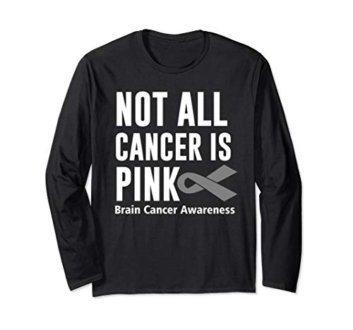 Not All Cancer is Pink Ribbon Brain Cancer Awareness Gift Long Sleeve T-Shirt Cancer Awareness Long Sleeve