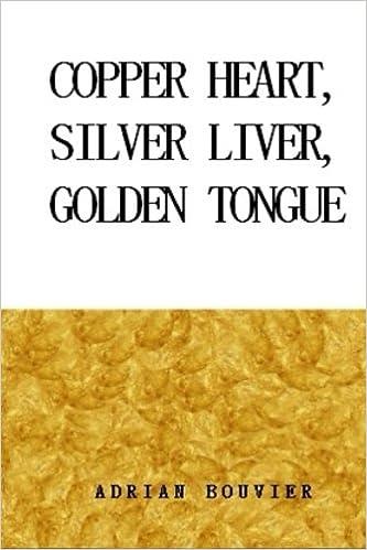 Copper Heart, Silver Liver, Golden Tongue: Adrian Bouvier