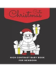 Cute Christmas High Contrast Baby Book For Newborn: Christmas Themed Images For 0-12 Months Infants