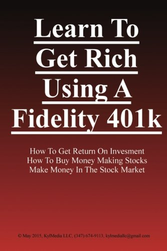 Learn To Get Rich Using A Fidelity 401K
