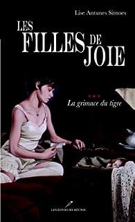 Les filles de joie, tome 3 : La grimace du tigre par Lise Antunes Simoes