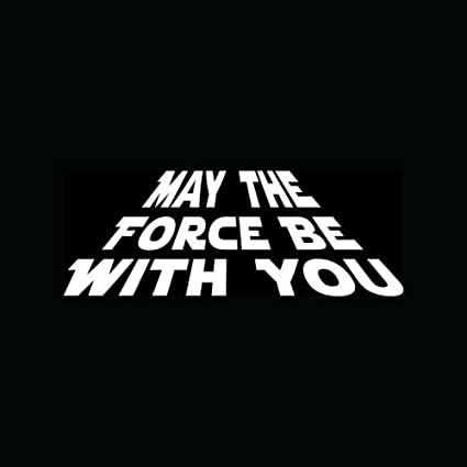 Amazoncom May The Force Be With You Sticker Cool Vinyl Decal Retro