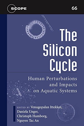 The Silicon Cycle: Human Perturbations and Impacts on Aquatic Systems (Scientific Committee on Problems of the Environme