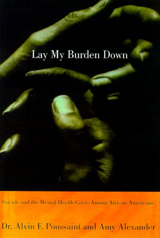 Search : Lay My Burden Down: Unraveling Suicide and the Mental Health Crisis among African-Americans