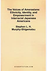 The Voices of Amerasians: Ethnicity, Identity, and Empowerment in Interracial Japanese Americans Paperback