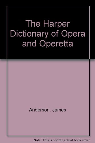 0060164883 - James Anderson: The Harper Dictionary of Opera and Operetta - Buch