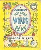 A Children's Almanac of Words at Play, Willard R. Espy, 0517546663