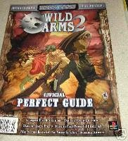 WILD ARMS 2 OFFICIAL PERFECT GUIDE (WILD ARMS 2 OFFICIAL PERFECT (Wild Arms Strategy Guide)