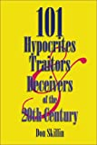101 Hypocrites Traitors and Deceivers of the 20th Century, Donald Skillin, 1588518310
