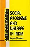 Social Problems and Welfare in India, Shankar, Jogan, 8170244927