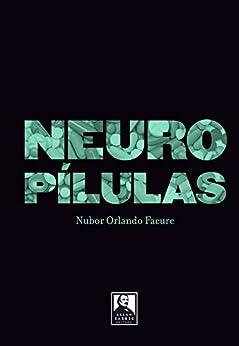 Neuropílulas por [Facure, Nubor Orlando]
