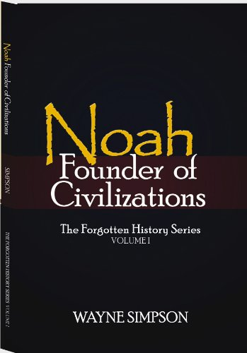 Noah: Founder of Civilizations (The Forgotten History Series) (The Simpsons History)