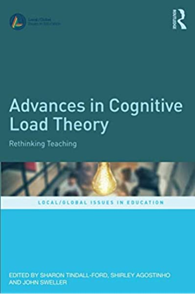Advances In Cognitive Load Theory Local Global Issues In Education Tindall Ford Sharon 9780367246907 Amazon Com Books