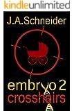 CROSSHAIRS (EMBRYO: A Raney & Levine Thriller, Book 2)
