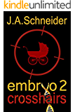 CROSSHAIRS (EMBRYO: A Raney & Levine Thriller, Book 2)