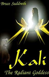 Paperback Kali, the Raidant Goddess Book