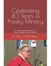 Celebrating 40 Years of Priestly Ministry: Its Trials and Consolations in a Time of Pandemic and Lockdown