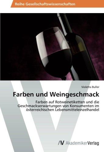 farben-und-weingeschmack-farben-auf-rotweinetiketten-und-die-geschmackserwartungen-von-konsumenten-im-sterreichischen-lebensmitteleinzelhandel