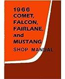 1966 Comet Fairlane Falcon Mustang Service Manual