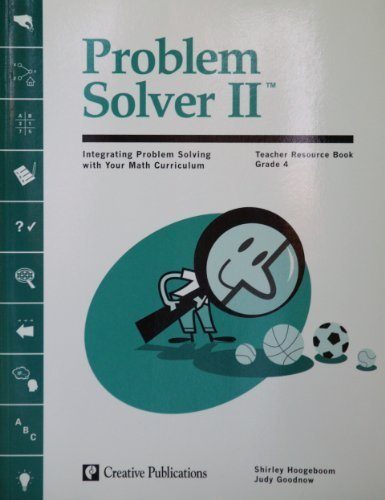 Problem Solver II: Integrating Problem Solving with Your Math Curriculum - Teacher Resource Book, Grade 4